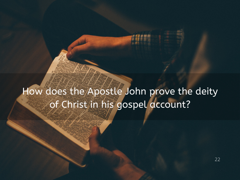 How does Apostle John prove the deity of Christ in his gospel account? Part 2 (23)