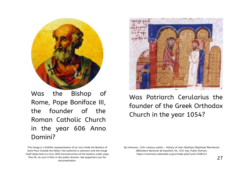 Who Founded the Roman Catholic Church (606 AD) and Greek Orthodox Church (1054 AD)  27