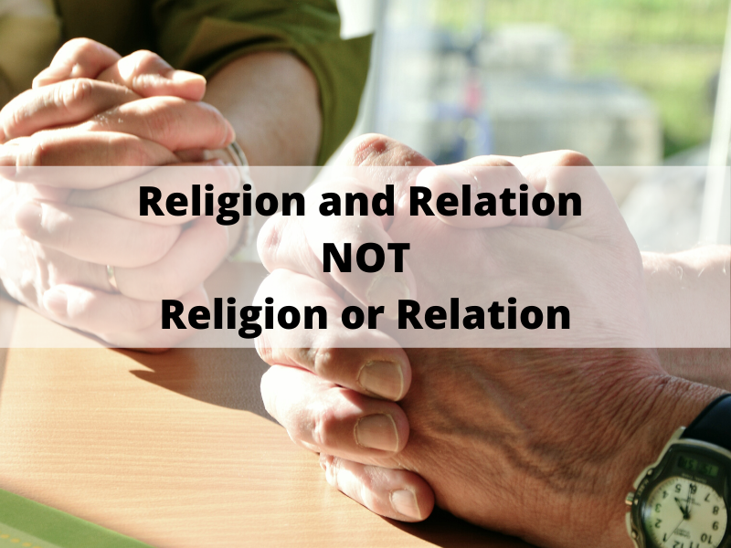 Relation and Religion matters in our Spiritual Journey (7)